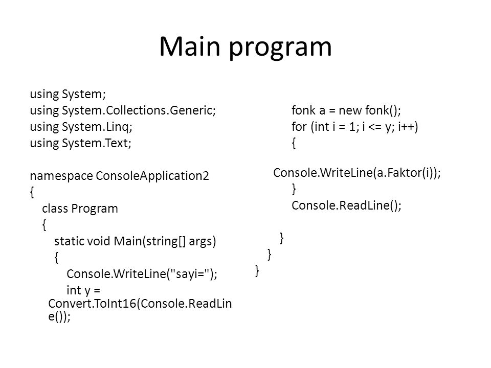 Main program using System; using System.Collections.Generic;