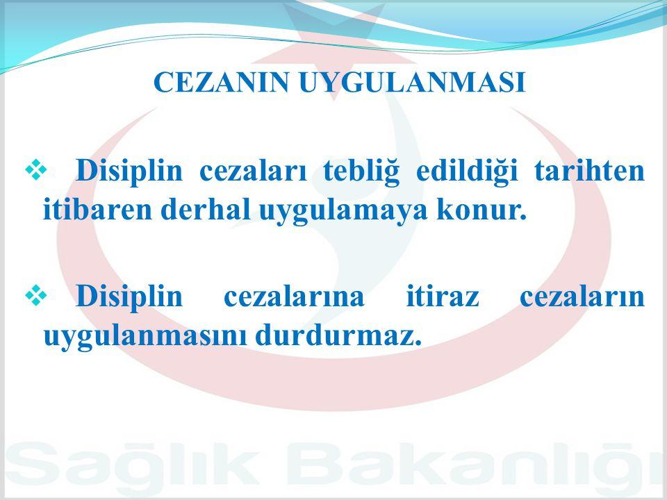 Disiplin cezalarına itiraz cezaların uygulanmasını durdurmaz.