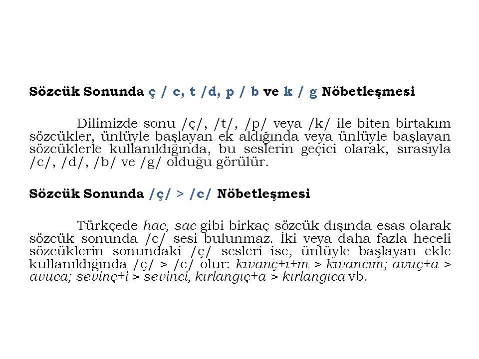 Sözcük Sonunda ç / c, t /d, p / b ve k / g Nöbetleşmesi