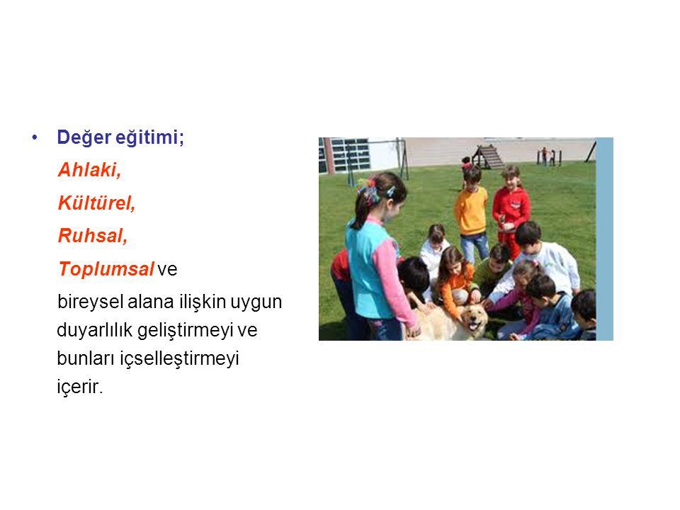 Değer eğitimi; Ahlaki, Kültürel, Ruhsal, Toplumsal ve.