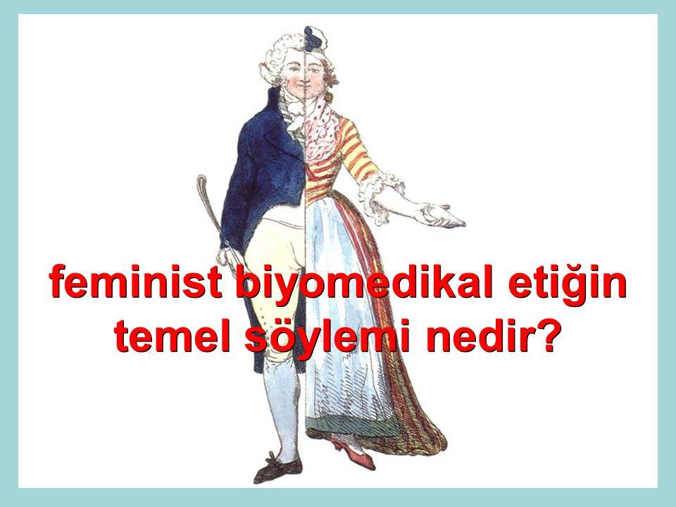 feminist biyomedikal etiğin temel söylemi nedir