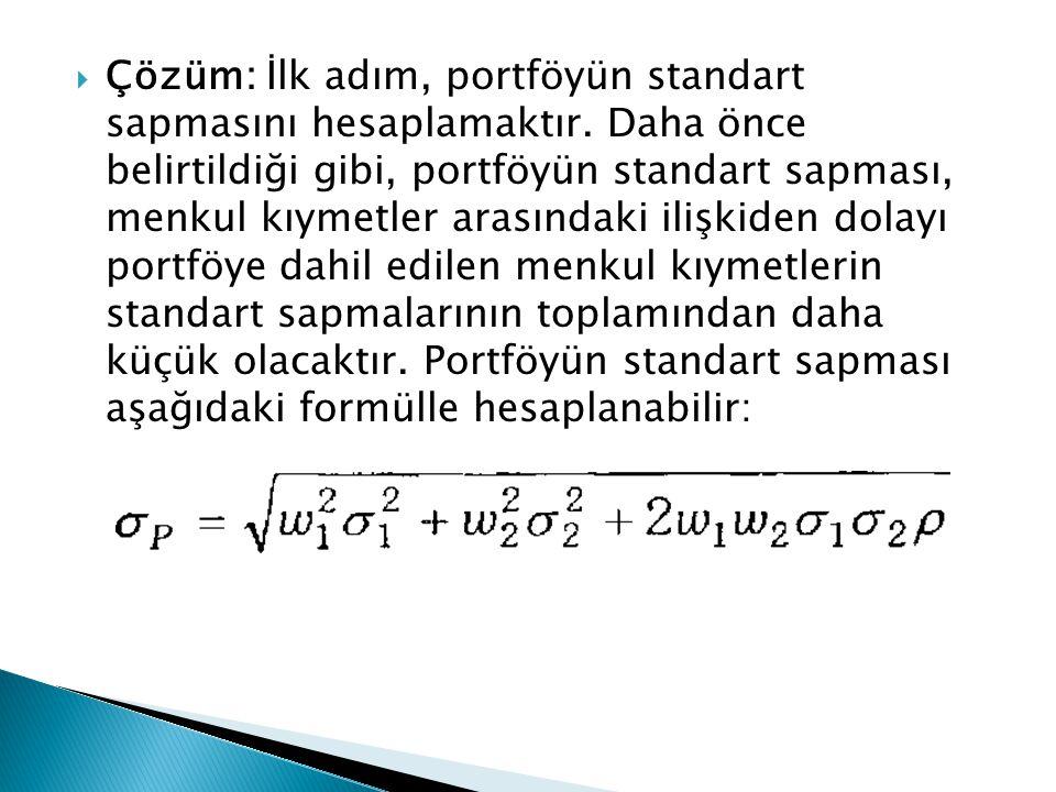 Çözüm: İlk adım, portföyün standart sapmasını hesaplamaktır
