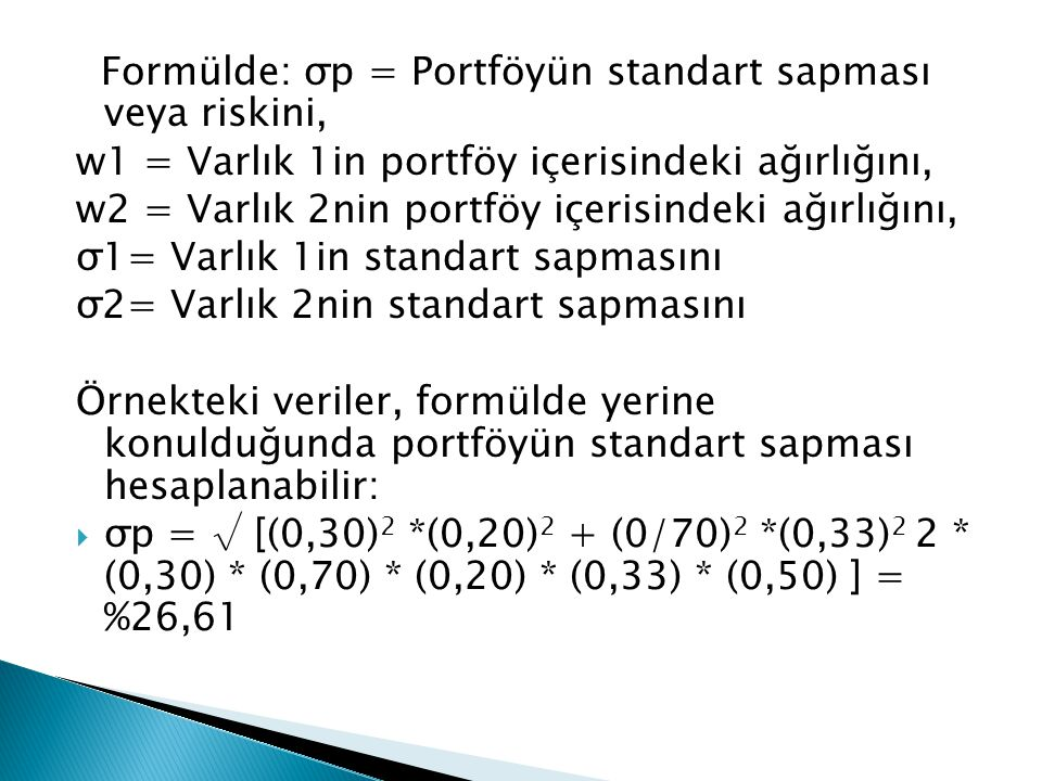 Formülde: σp = Portföyün standart sapması veya riskini,