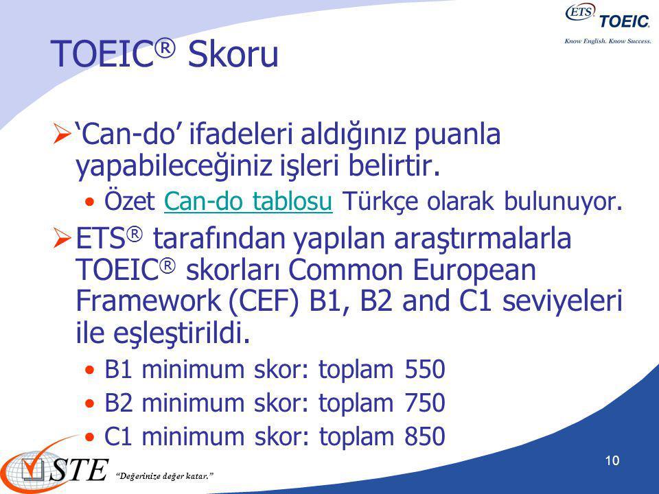 TOEIC® Skoru 'Can-do' ifadeleri aldığınız puanla yapabileceğiniz işleri belirtir. Özet Can-do tablosu Türkçe olarak bulunuyor.