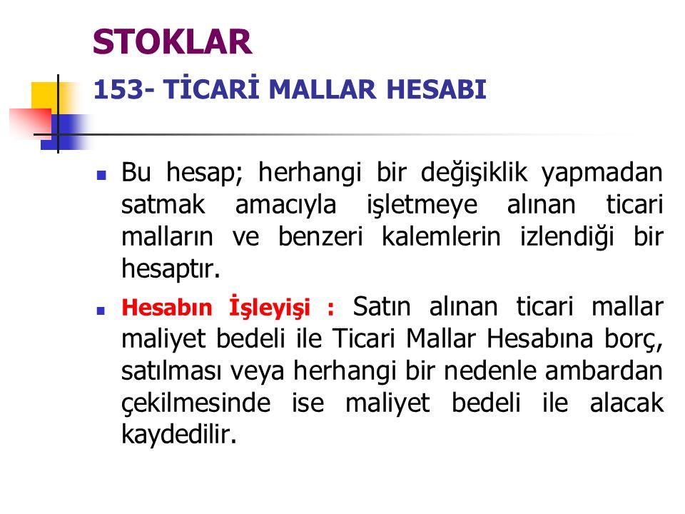 STOKLAR 153- TİCARİ MALLAR HESABI