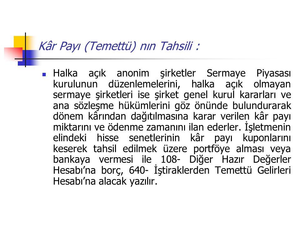 Kâr Payı (Temettü) nın Tahsili :