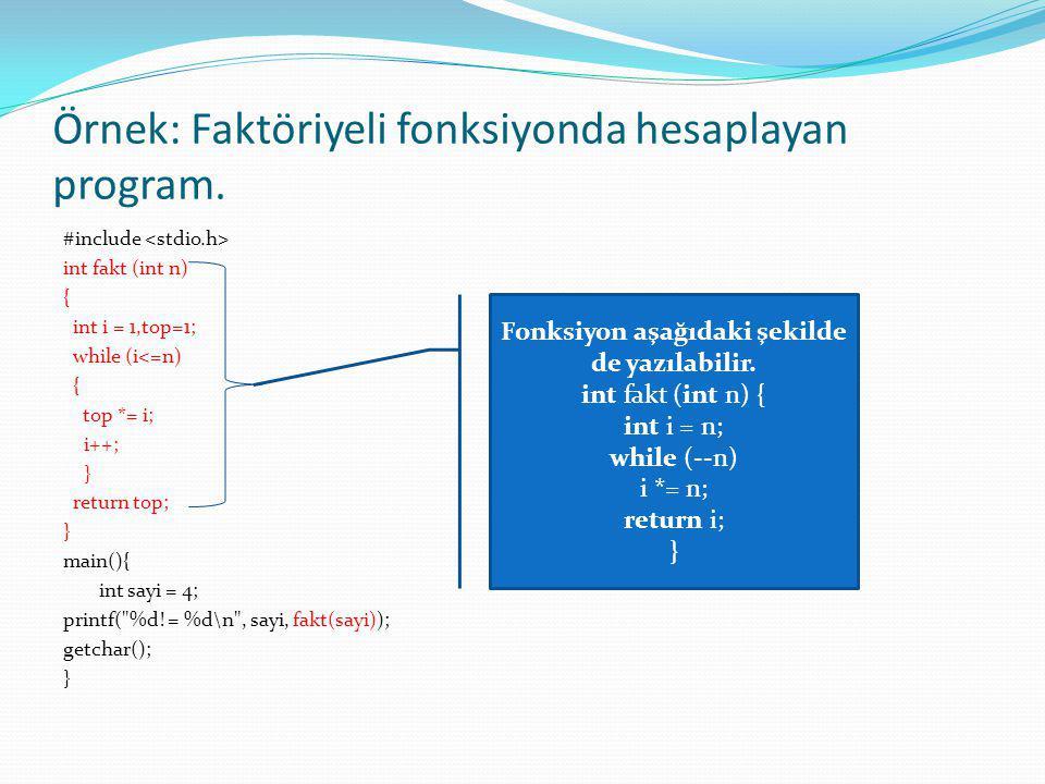 Örnek: Faktöriyeli fonksiyonda hesaplayan program.