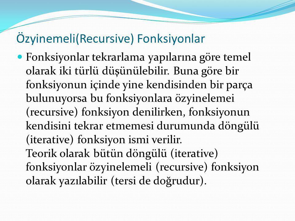 Özyinemeli(Recursive) Fonksiyonlar