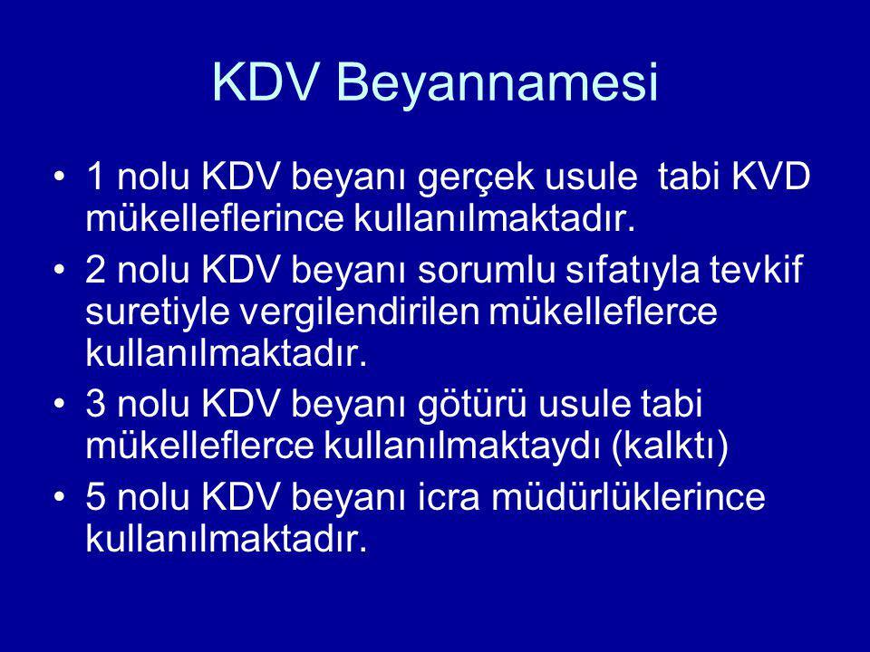KDV Beyannamesi 1 nolu KDV beyanı gerçek usule tabi KVD mükelleflerince kullanılmaktadır.