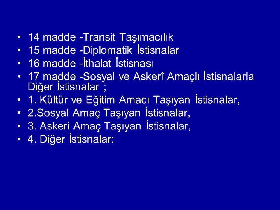 14 madde -Transit Taşımacılık