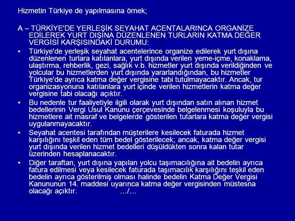 Hizmetin Türkiye de yapılmasına örnek;