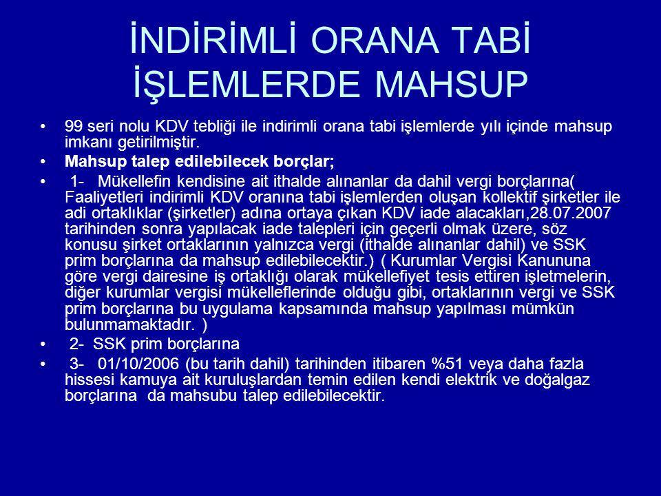 İNDİRİMLİ ORANA TABİ İŞLEMLERDE MAHSUP