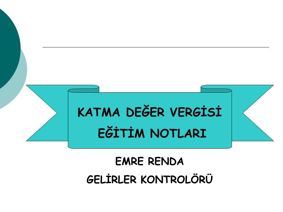 KATMA DEĞER VERGİSİ EĞİTİM NOTLARI