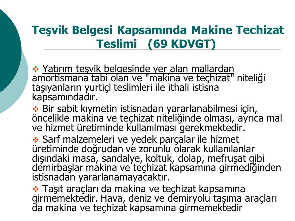 Teşvik Belgesi Kapsamında Makine Techizat Teslimi (69 KDVGT)