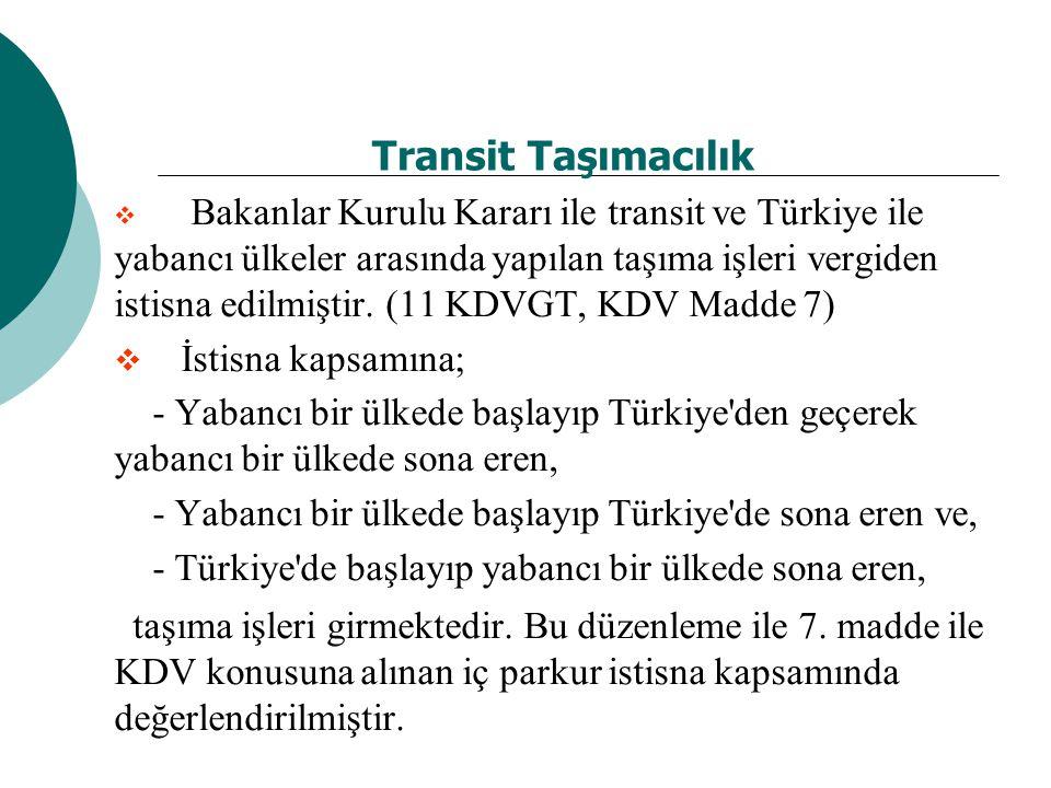 Transit Taşımacılık İstisna kapsamına;