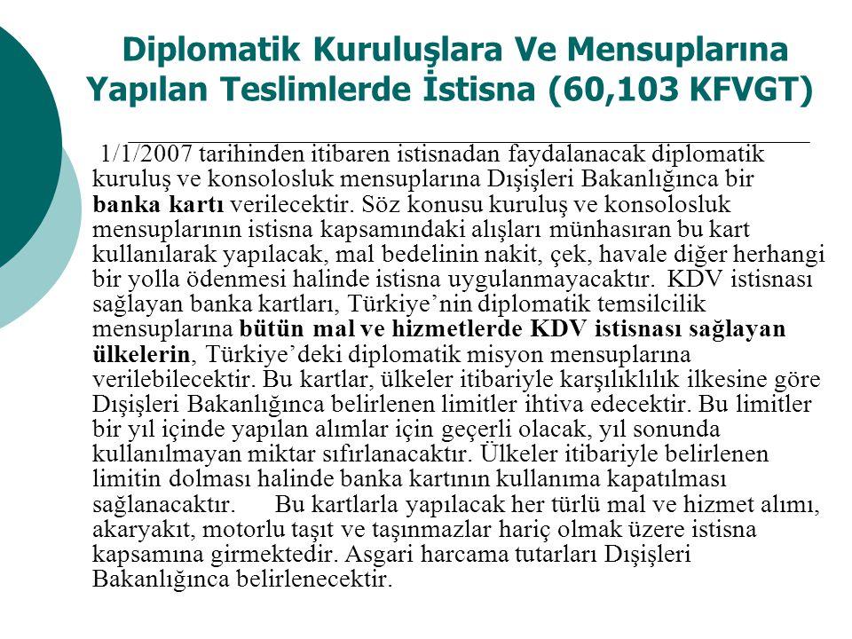 Diplomatik Kuruluşlara Ve Mensuplarına Yapılan Teslimlerde İstisna (60,103 KFVGT)
