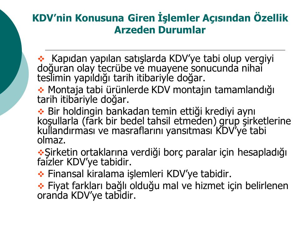 KDV'nin Konusuna Giren İşlemler Açısından Özellik Arzeden Durumlar