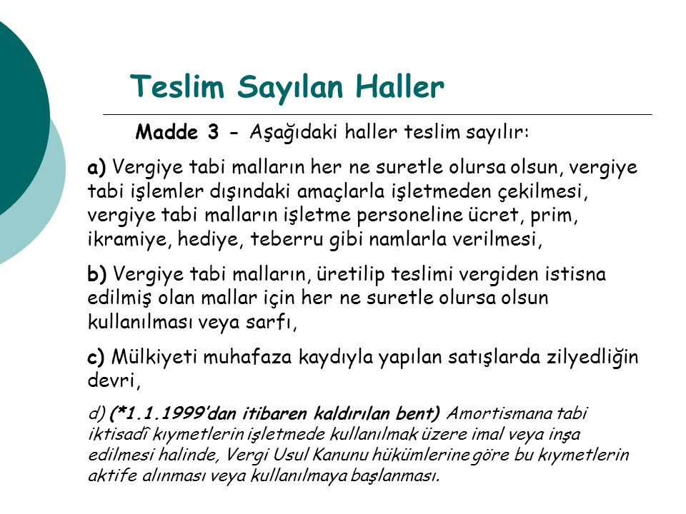 Teslim Sayılan Haller Madde 3 - Aşağıdaki haller teslim sayılır: