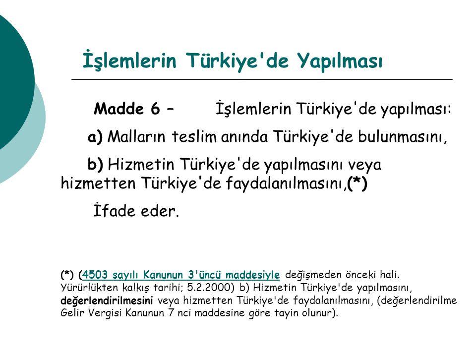 İşlemlerin Türkiye de Yapılması
