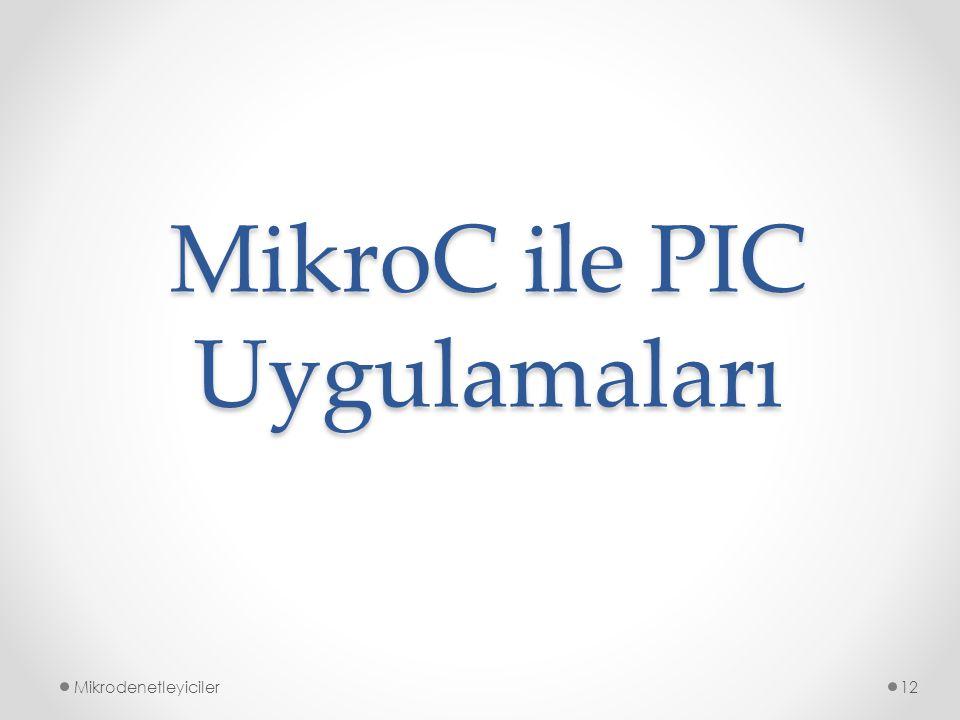 MikroC ile PIC Uygulamaları