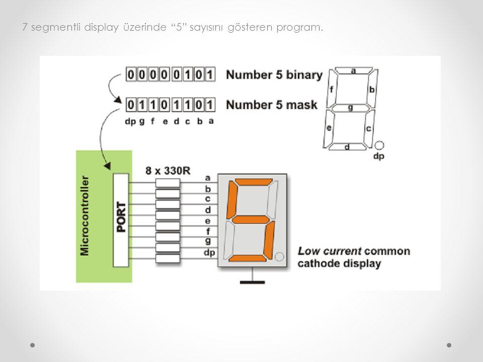 7 segmentli display üzerinde 5 sayısını gösteren program.