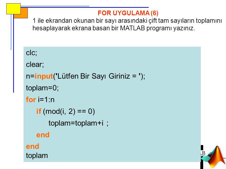 n=input( Lütfen Bir Sayı Giriniz = ); toplam=0; for i=1:n