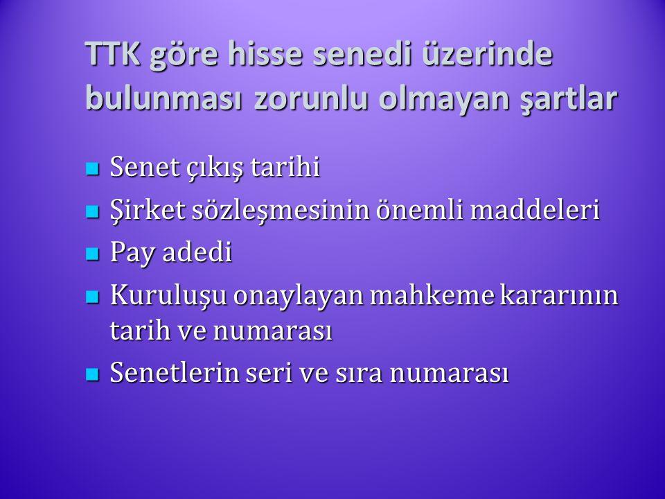 TTK göre hisse senedi üzerinde bulunması zorunlu olmayan şartlar