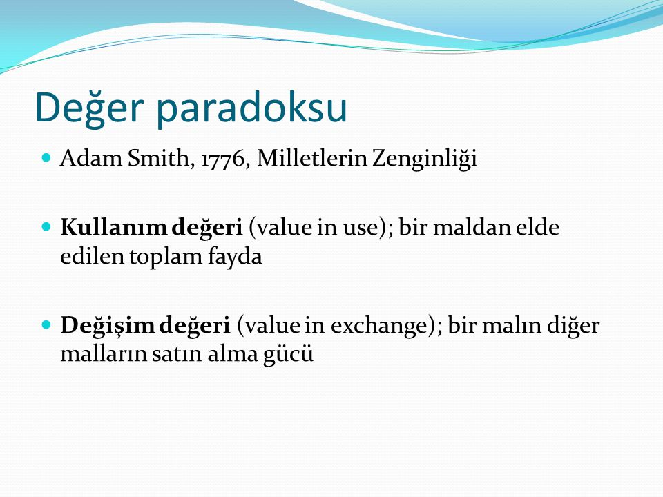 Değer paradoksu Adam Smith, 1776, Milletlerin Zenginliği