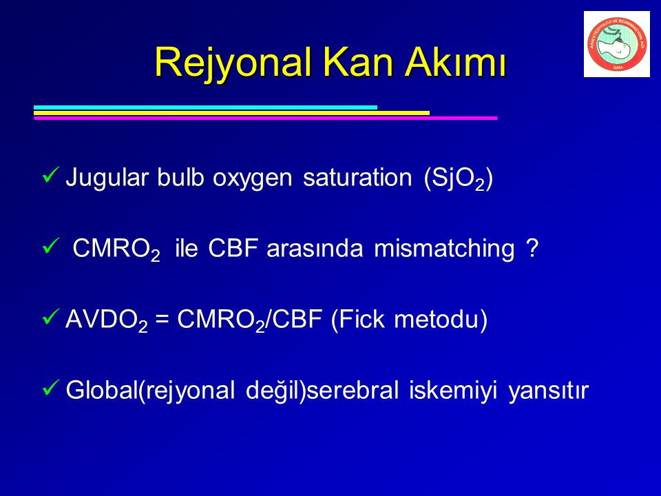 Rejyonal Kan Akımı Jugular bulb oxygen saturation (SjO2)