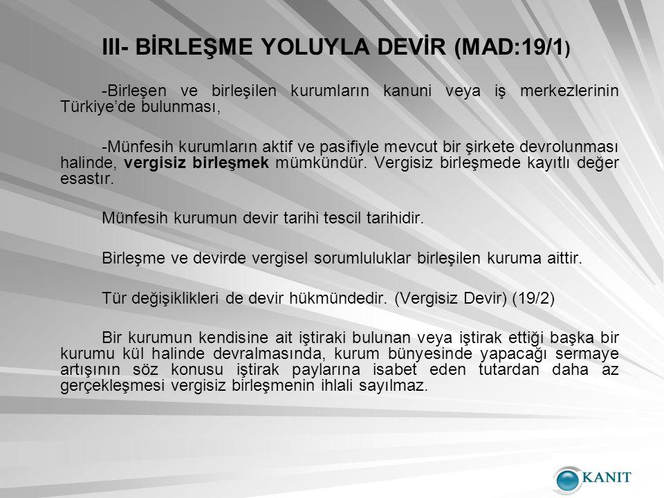 III- BİRLEŞME YOLUYLA DEVİR (MAD:19/1)