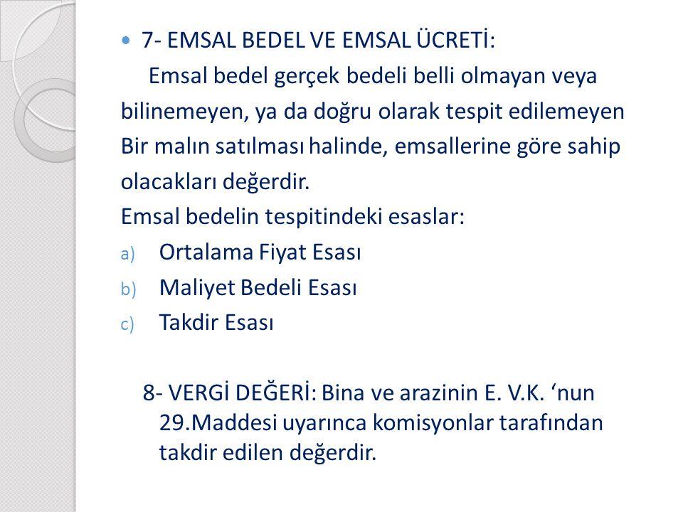 7- EMSAL BEDEL VE EMSAL ÜCRETİ: