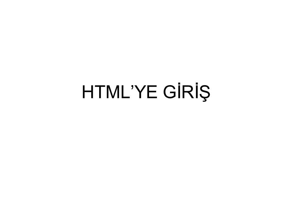 HTML'YE GİRİŞ