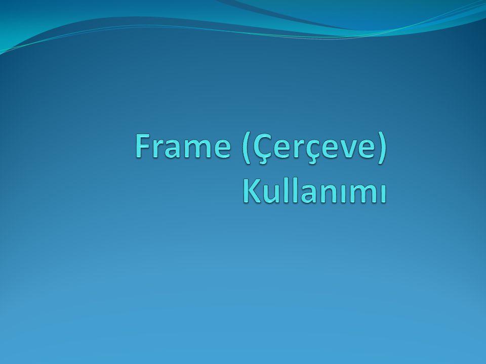 Frame (Çerçeve) Kullanımı