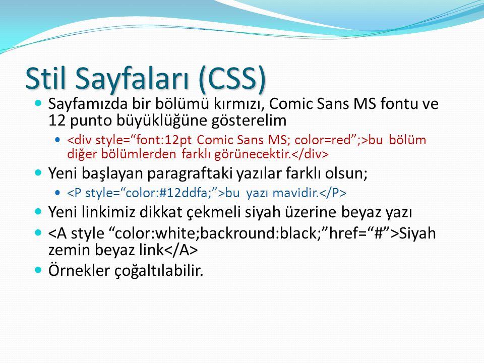 Stil Sayfaları (CSS) Sayfamızda bir bölümü kırmızı, Comic Sans MS fontu ve 12 punto büyüklüğüne gösterelim.