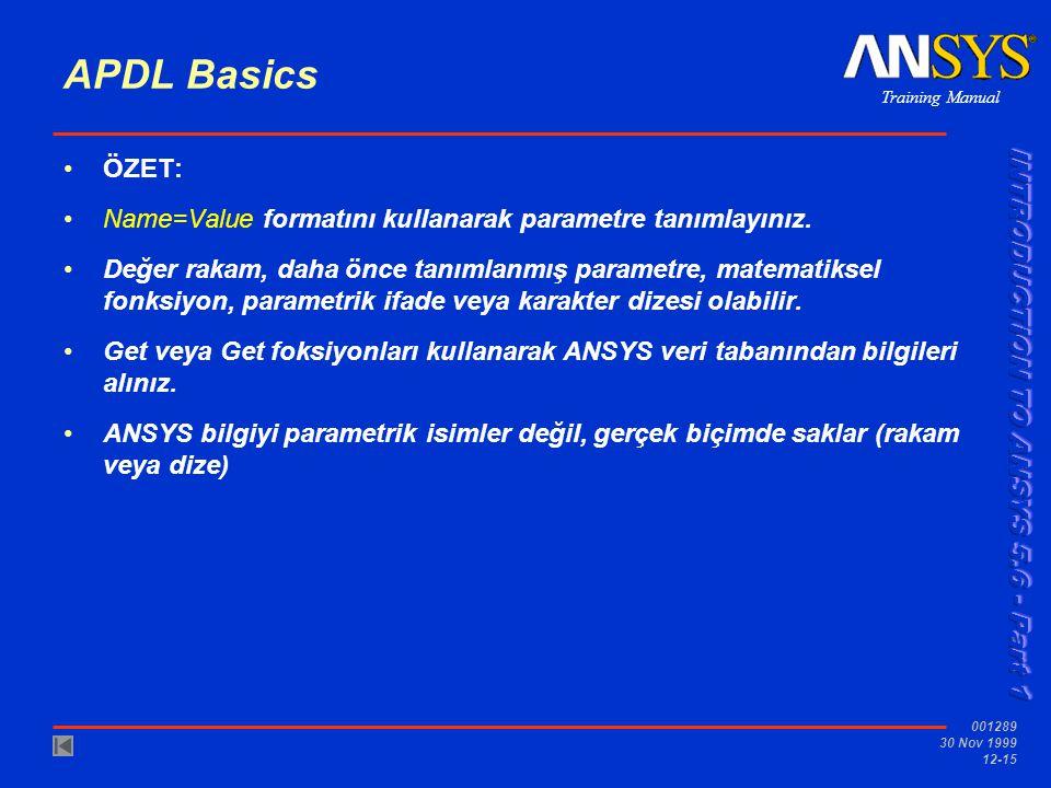 APDL Basics ÖZET: Name=Value formatını kullanarak parametre tanımlayınız.