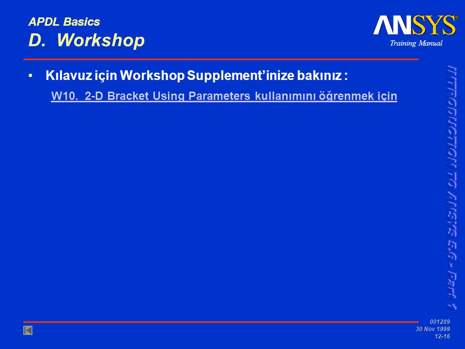 Kılavuz için Workshop Supplement'inize bakınız :