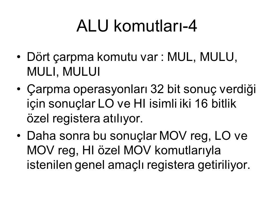 ALU komutları-4 Dört çarpma komutu var : MUL, MULU, MULI, MULUI