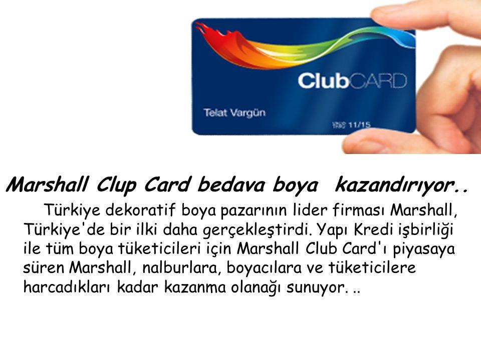 Marshall Clup Card bedava boya kazandırıyor..