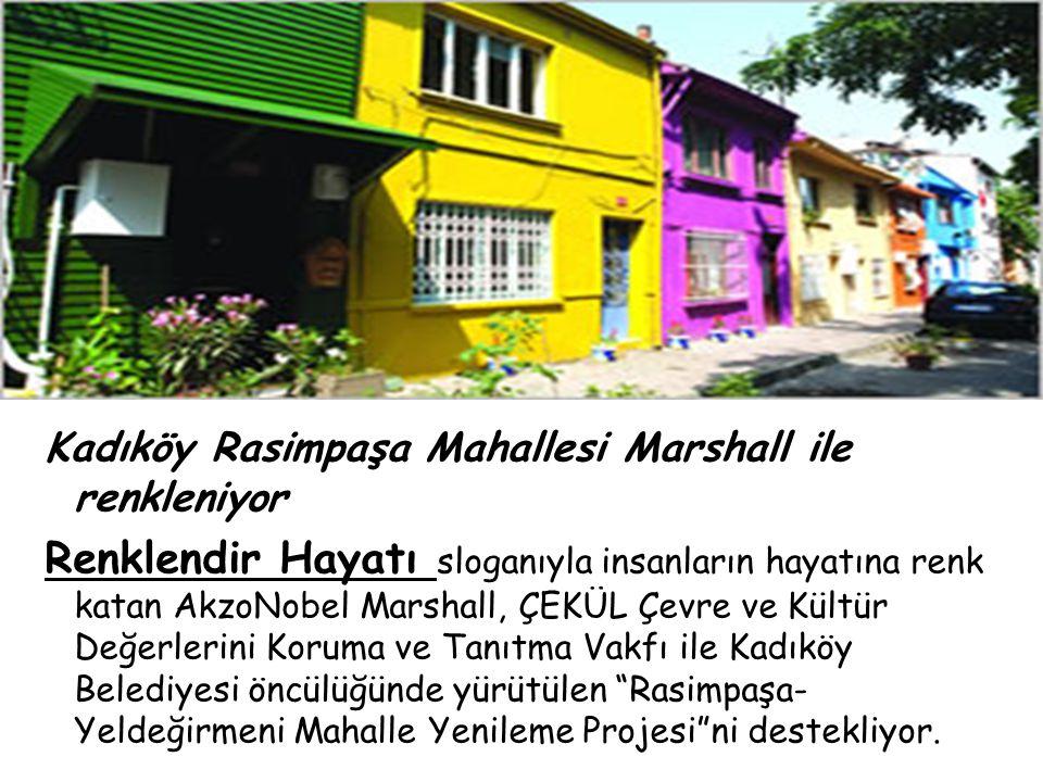 Kadıköy Rasimpaşa Mahallesi Marshall ile renkleniyor