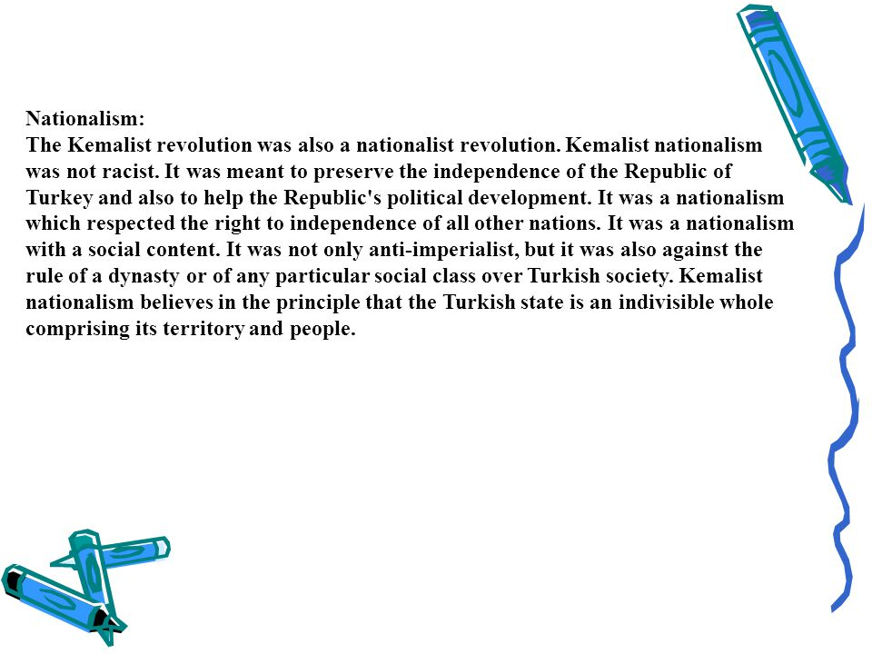 Nationalism: The Kemalist revolution was also a nationalist revolution