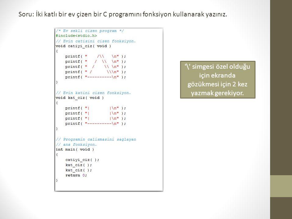 Soru: İki katlı bir ev çizen bir C programını fonksiyon kullanarak yazınız.