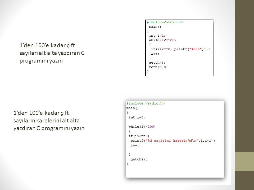1'den 100'e kadar çift sayıları alt alta yazdıran C programını yazın