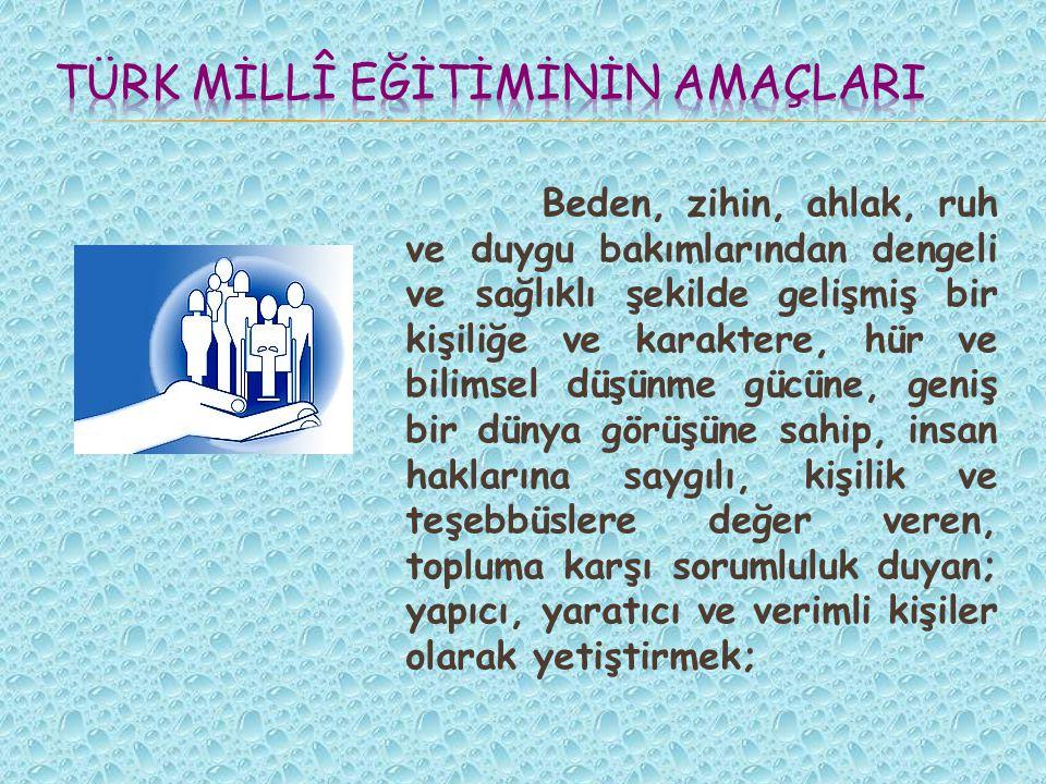 Türk Mİllî Eğİtİmİnİn AmaçlarI