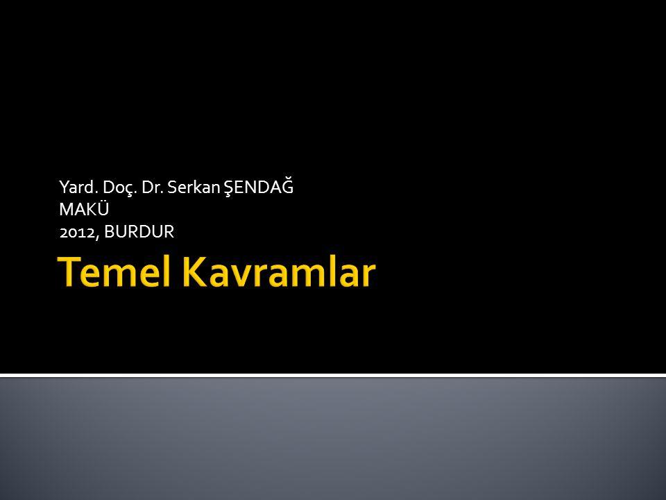 Yard. Doç. Dr. Serkan ŞENDAĞ MAKÜ 2012, BURDUR