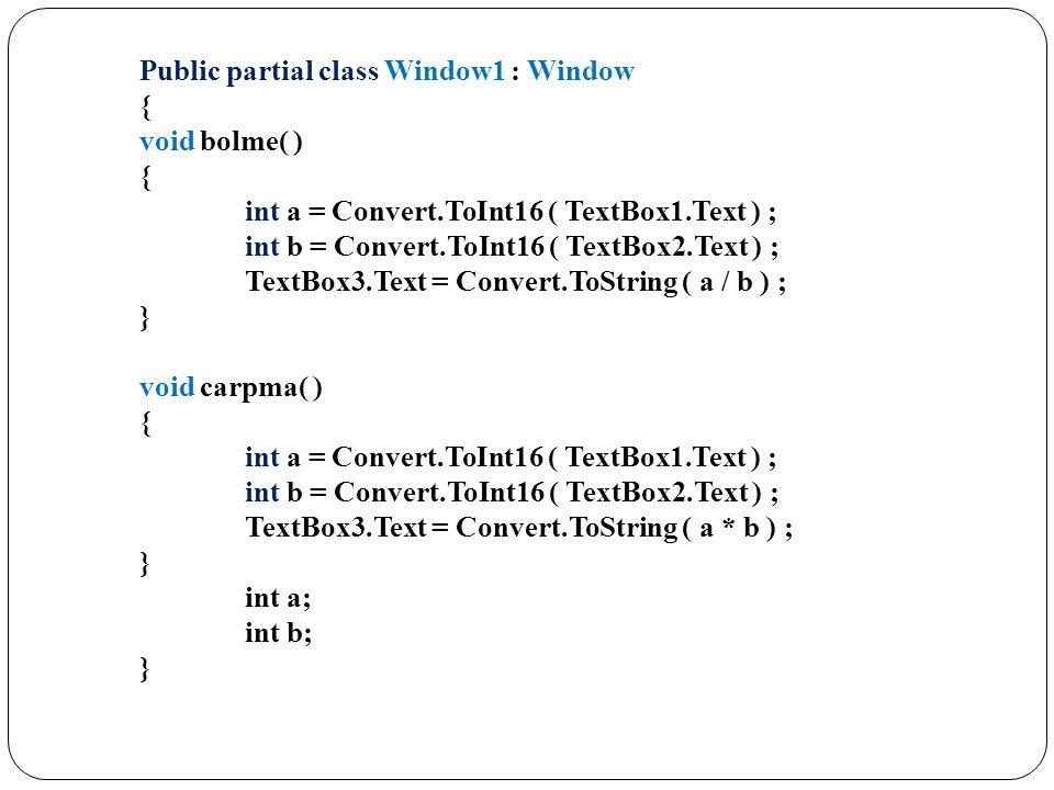 Public partial class Window1 : Window