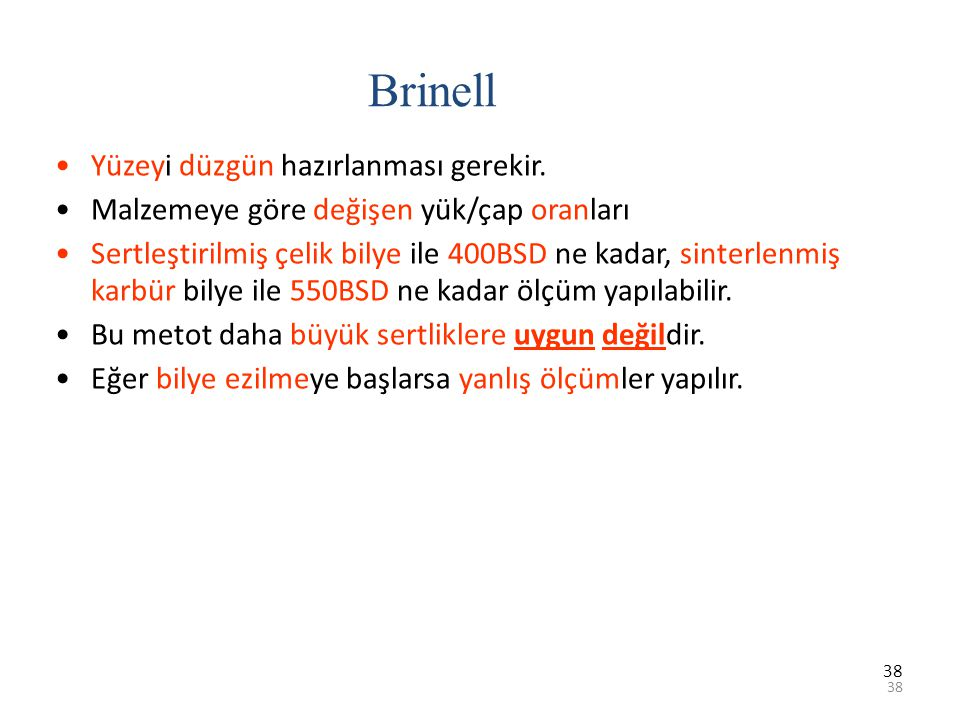 Brinell Yüzeyi düzgün hazırlanması gerekir.