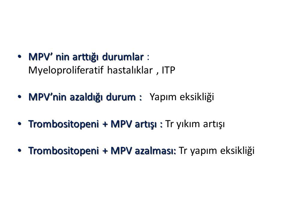 MPV' nin arttığı durumlar :