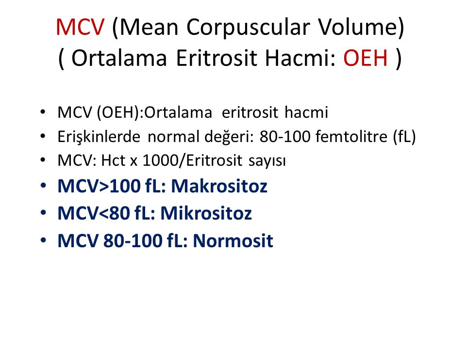 MCV (Mean Corpuscular Volume) ( Ortalama Eritrosit Hacmi: OEH )