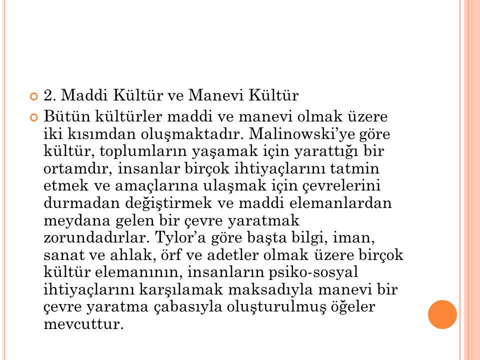 2. Maddi Kültür ve Manevi Kültür
