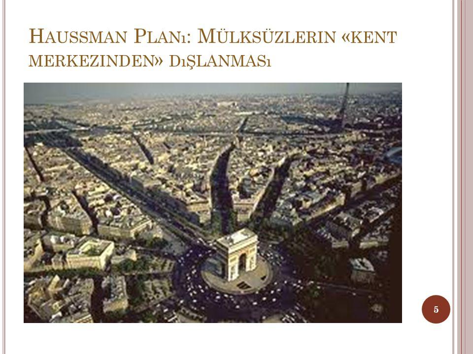 Haussman Planı: Mülksüzlerin «kent merkezinden» dışlanması